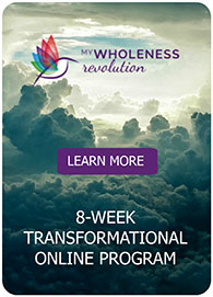 My Wholeness Revolution: an 8-Week Online Program